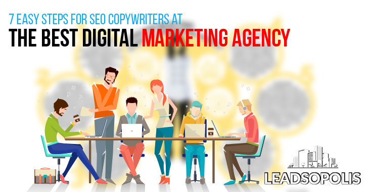 7 Easy Steps for SEO Copywriters at the Best Digital Marketing Agency