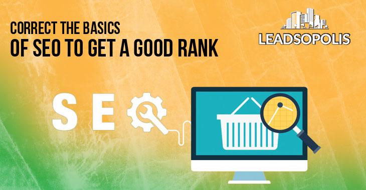 Correct the Basics of SEO to Get a Good Rank