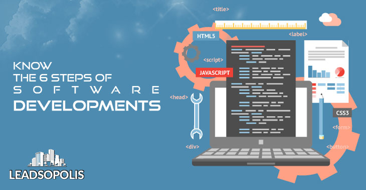 Know the 6 Steps of Software Developments