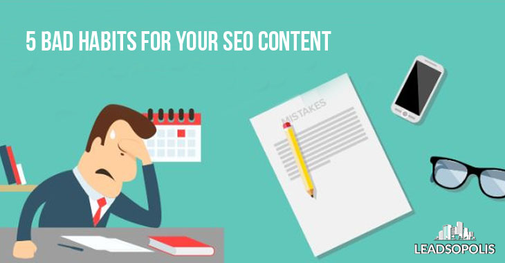 5 Bad Habits for Your SEO content