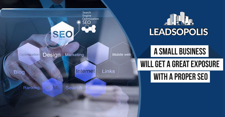A Small Business Will Get a Great Exposure with a Proper SEO