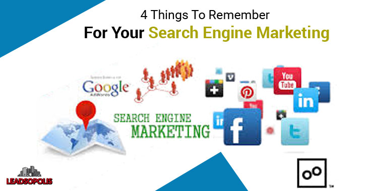 4 Things To Remember For Your Search Engine Marketing
