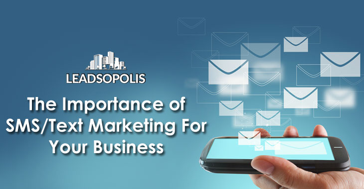 The Importance of SMS/Text Marketing For Your Business