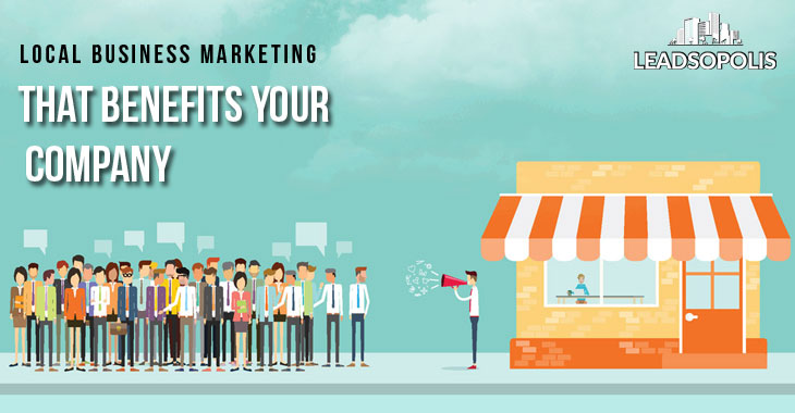 Local Business Marketing That Benefits Your Company