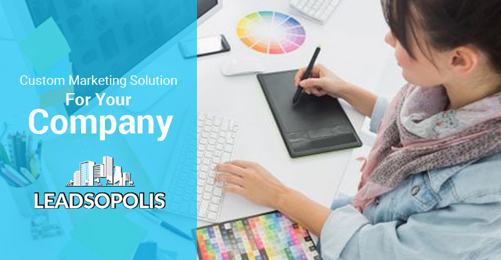 Custom Marketing Solution For Your Company
