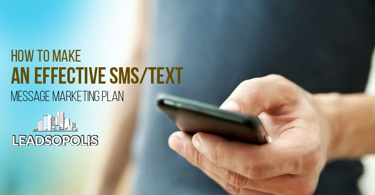 How To Make An Effective SMS/Text Message Marketing Plan