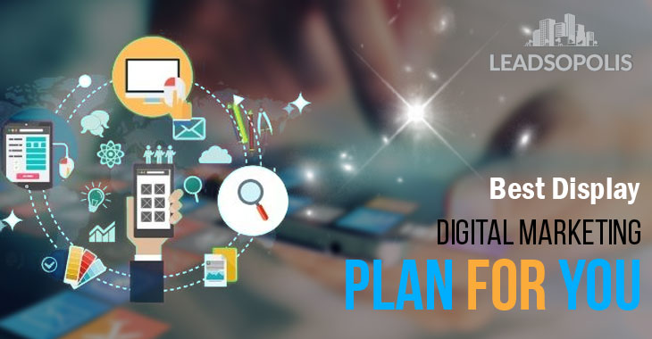 Best Display Digital Marketing Plan For You
