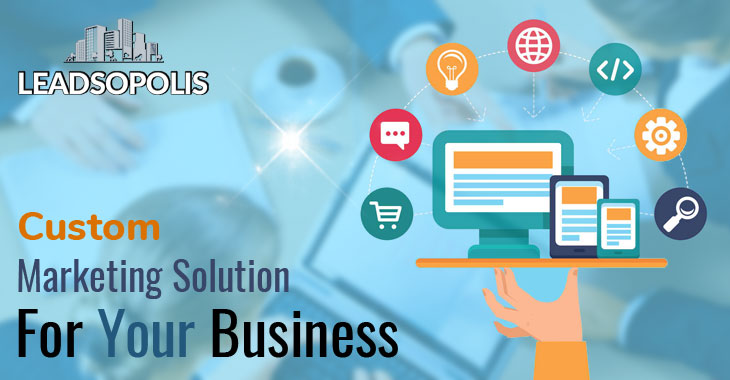 Custom Marketing Solution For Your Business