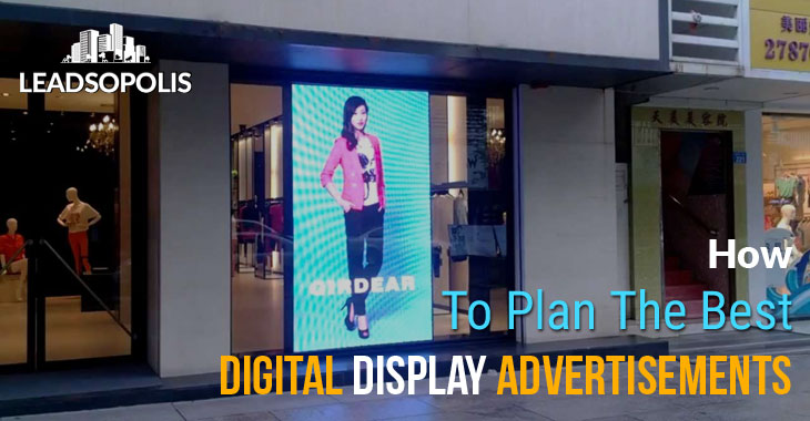 How To Plan The Best Digital Display Advertisements
