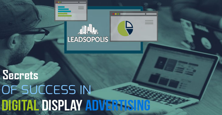 Secrets of success in Digital Display Advertising